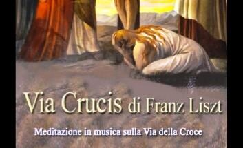Der Kreuzweg. La Via Crucis di Franz Liszt in concerto a Foggia