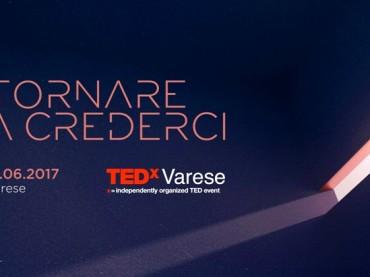 """TEDxVarese: idee a confronto per """"tornare a crederci"""""""