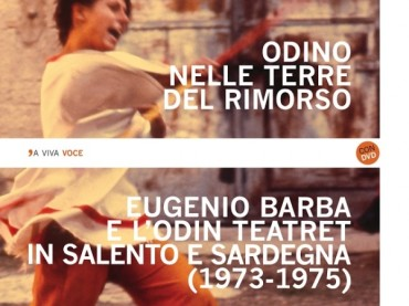 ODINO NELLE TERRE DEL RIMORSO  Eugenio Barba e l'Odin Teatret in Salento e Sardegna (1973-1975)