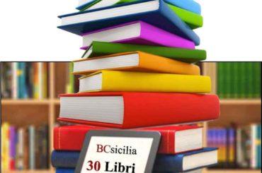 """30 libri in 30 giorni"""". Iniziativa di BCsicilia per riscoprire il piacere e il fascino della lettura"""