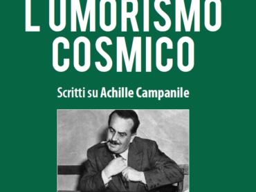 """""""L'umorismo cosmico"""": un nuovo saggio di Rocco Della Corte sullo scrittore Achille Campanile"""
