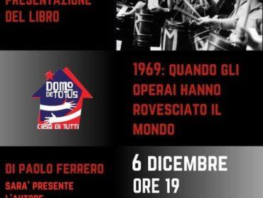 """Domo de Totus- Presentazione Libro di Paolo Ferrero """"1969: Quando gli operai hanno rovesciato il mondo"""""""