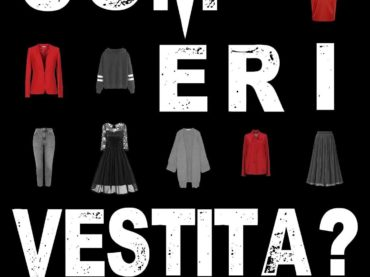 What Were You Wearing – Com'eri vestita?  Una mostra racconta la violenza sulle donne